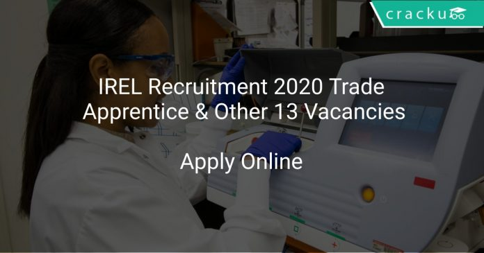 IREL Recruitment 2020 Trade Apprentice & Other 13 Vacancies