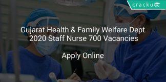 Gujarat Health & Family Welfare Dept 2020 Staff Nurse 700 Vacancies