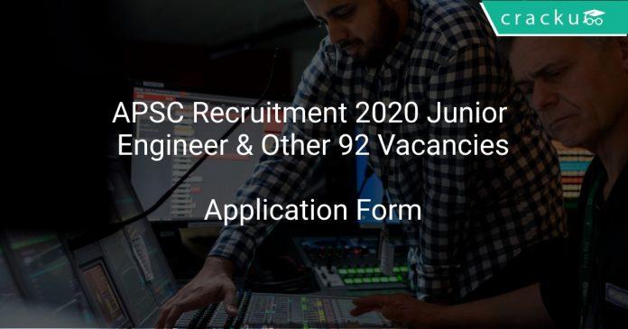 APSC Recruitment 2020 Junior Engineer & Other 92 Vacancies