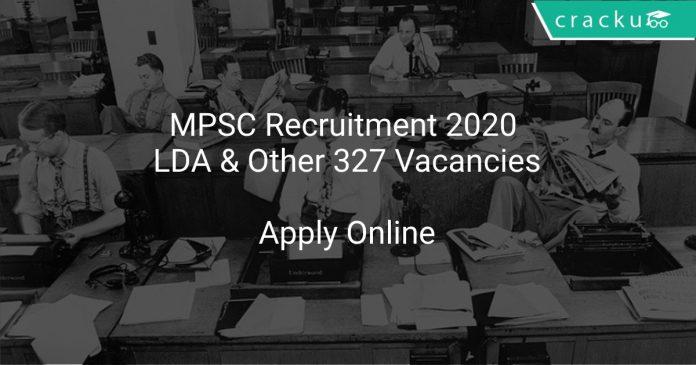 MPSC Recruitment 2020 LDA & Other 327 Vacancies