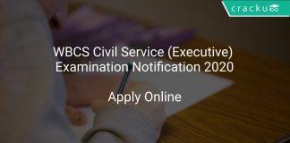 WBCS Civil Service (Executive) Examination Notification 2020
