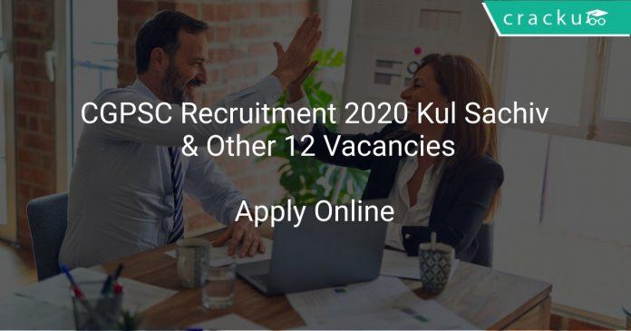 CGPSC Recruitment 2020 Kul Sachiv & Other 12 Vacancies