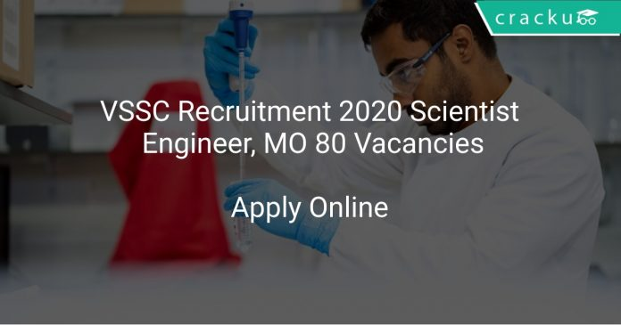VSSC Recruitment 2020 Scientist/ Engineer, MO 80 Vacancies