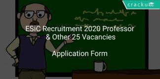 ESIC Recruitment 2020 Professor & Other 25 Vacancies