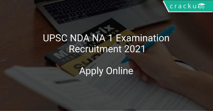 UPSC NDA NA 1 Examination Recruitment 2021