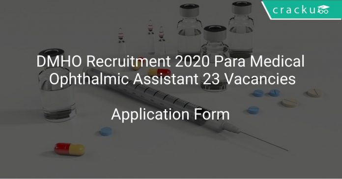 DMHO Recruitment 2020 Para Medical Ophthalmic Assistant 23 Vacancies