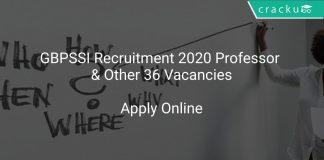 GBPSSI Recruitment 2020 Professor & Other 36 Vacancies