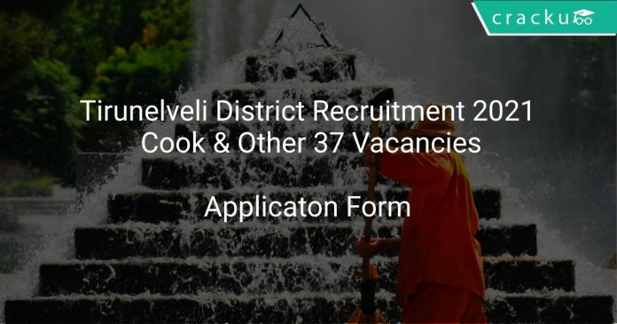Tirunelveli District Recruitment 2021 Cook & Other 37nVacancies