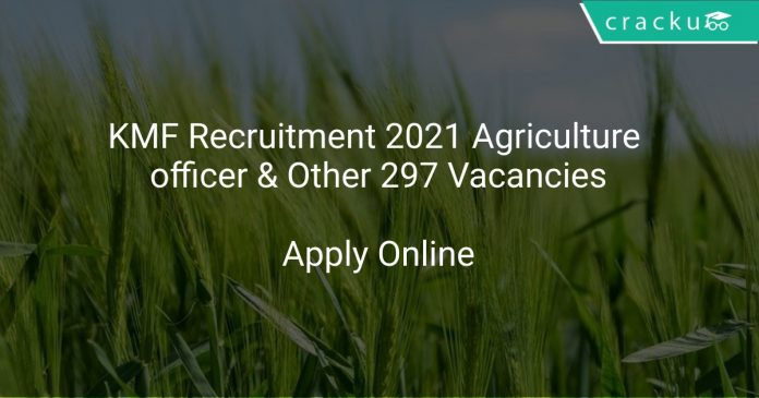 KMF Recruitment 2021 Agriculture officer & Other 297 Vacancies