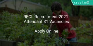 RFCL Recruitment 2021 Attendant 31 Vacancies
