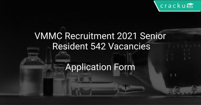 VMMC Recruitment 2021 Senior Resident 542 Vacancies