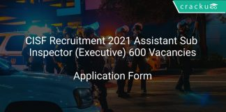 CISF Recruitment 2021 Assistant Sub Inspector (Executive) 600 Vacancies
