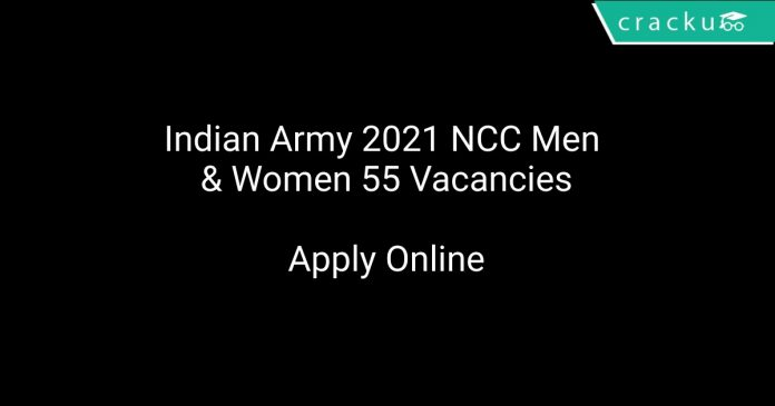 Indian Army 2021 NCC Men & Women 55 Vacancies