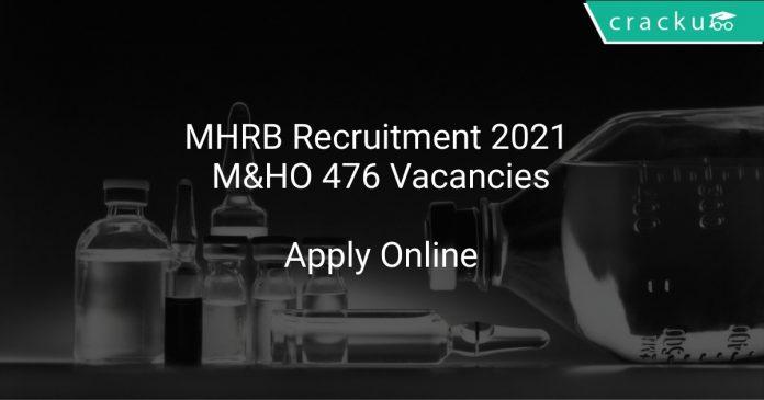 MHRB Recruitment 2021 M&HO 476 Vacancies