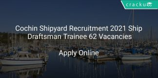 Cochin Shipyard Recruitment 2021 Ship Draftsman Trainee 62 Vacancies