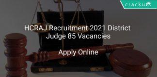 HCRAJ Recruitment 2021 District Judge 85 Vacancies