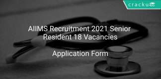 AIIMS Recruitment 2021 Senior Resident 18 Vacancies