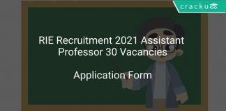 RIE Recruitment 2021 Assistant Professor 30 Vacancies
