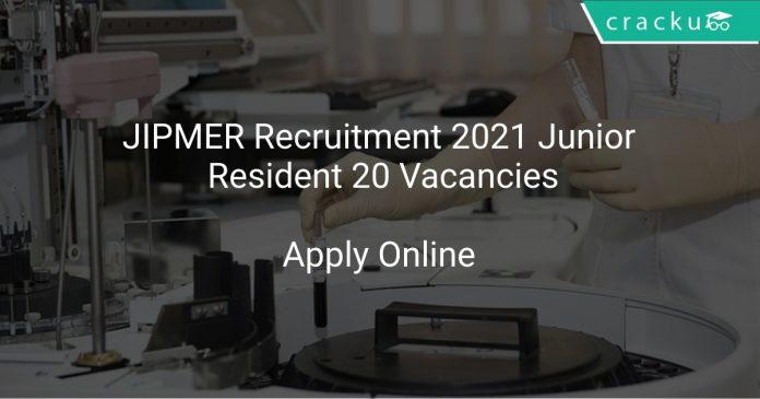 JIPMER Recruitment 2021 Junior Resident 20 Vacancies
