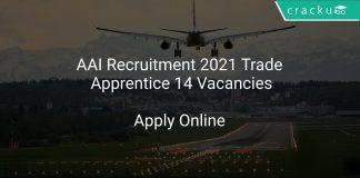 AAI Recruitment 2021 Trade Apprentice 14 Vacancies
