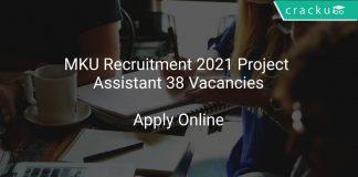 MKU Recruitment 2021 Project Assistant 38 Vacancies