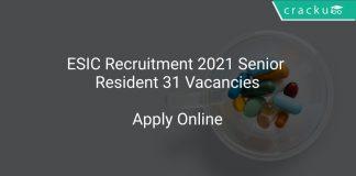 ESIC Recruitment 2021 Senior Resident 31 Vacancies