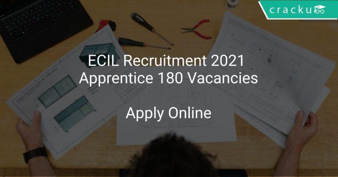ECIL Recruitment 2021 Apprentice 180 Vacancies