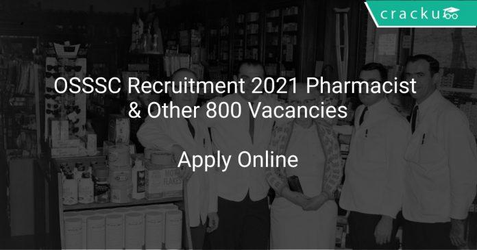 OSSSC Recruitment 2021 Pharmacist & Other 800 Vacancies
