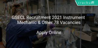 GSECL Recruitment 2021 Instrument Mechanic & Other 78 Vacancies