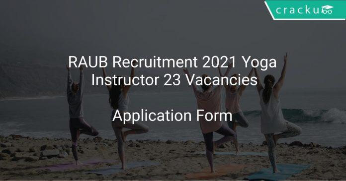 RAUB Recruitment 2021 Yoga Instructor 23 Vacancies
