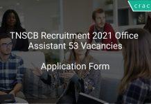 TNSCB Recruitment 2021 Office Assistant 53 Vacancies