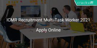 ICMR Recruitment Multi-Task Worker 2021