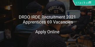 DRDO IRDE Recruitment 2021 Apprentices 69 Vacancies