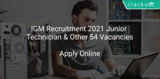 IGM Recruitment 2021 Junior Technician & Other 54 Vacancies