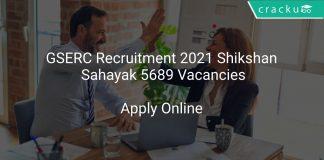 GSERC Recruitment 2021 Shikshan Sahayak 5689 Vacancies