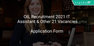 OIL Recruitment 2021 IT Assistant & Other 21 Vacancies