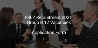 FSEZ Recruitment 2021 Group B 12 Vacancies