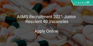 AIIMS Recruitment 2021 Junior Resident 40 Vacancies