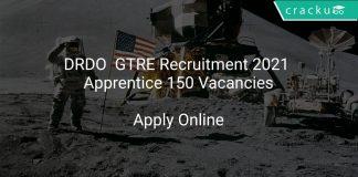 DRDO GTRE Recruitment 2021 Apprentice 150 Vacancies