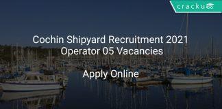 Cochin Shipyard Recruitment 2021 Operator 05 Vacancies