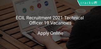 ECIL Recruitment 2021 Technical Officer 19 Vacancies