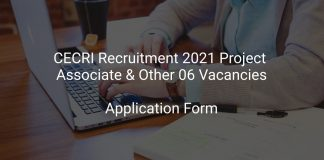 CECRI Recruitment 2021 Project Associate & Other 06 Vacancies