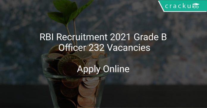 RBI Recruitment 2021 Grade B Officer 232 Vacancies