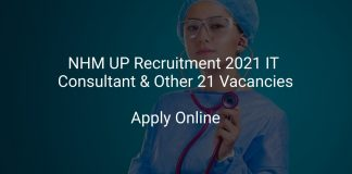NHM UP Recruitment 2021 IT Consultant & Other 21 Vacancies