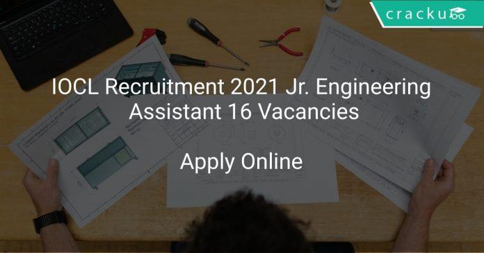 IOCL Recruitment 2021 Jr. Engineering Assistant 16 Vacancies