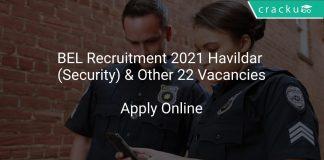 BEL Recruitment 2021 Havildar (Security) & Other 22 Vacancies