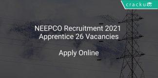 NEEPCO Recruitment 2021 Apprentice 26 Vacancies