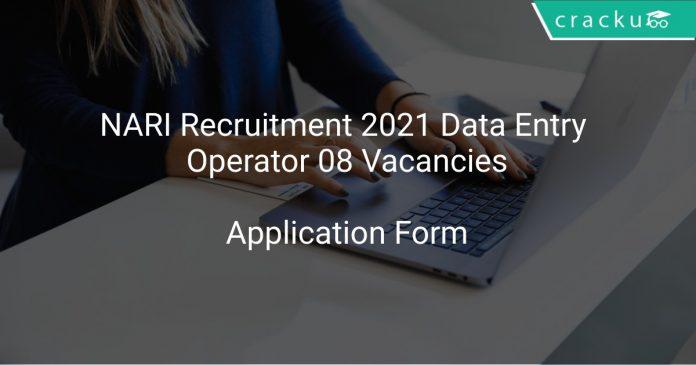 NARI Recruitment 2021 Data Entry Operator 08 Vacancies