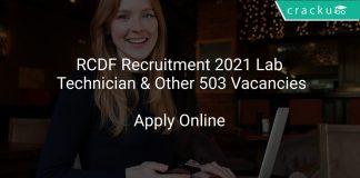 RCDF Recruitment 2021 Lab Technician & Other 503 Vacancies