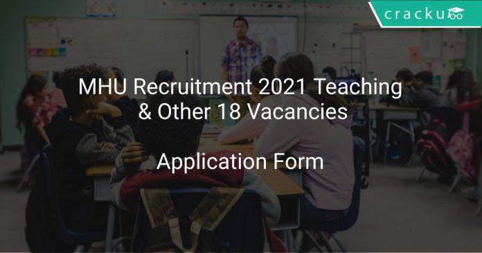 MHU Recruitment 2021 Teaching & Other 18 Vacancies